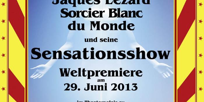 2013 Jacques Lézard und seine Sensationsshow