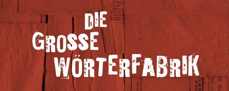 Die große Wörterfabrik – Premiere am 22.06.2019
